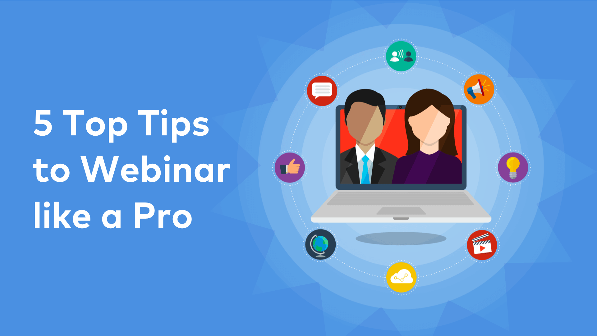 Cover image for post: 5 Top Tips to Webinar like a Pro