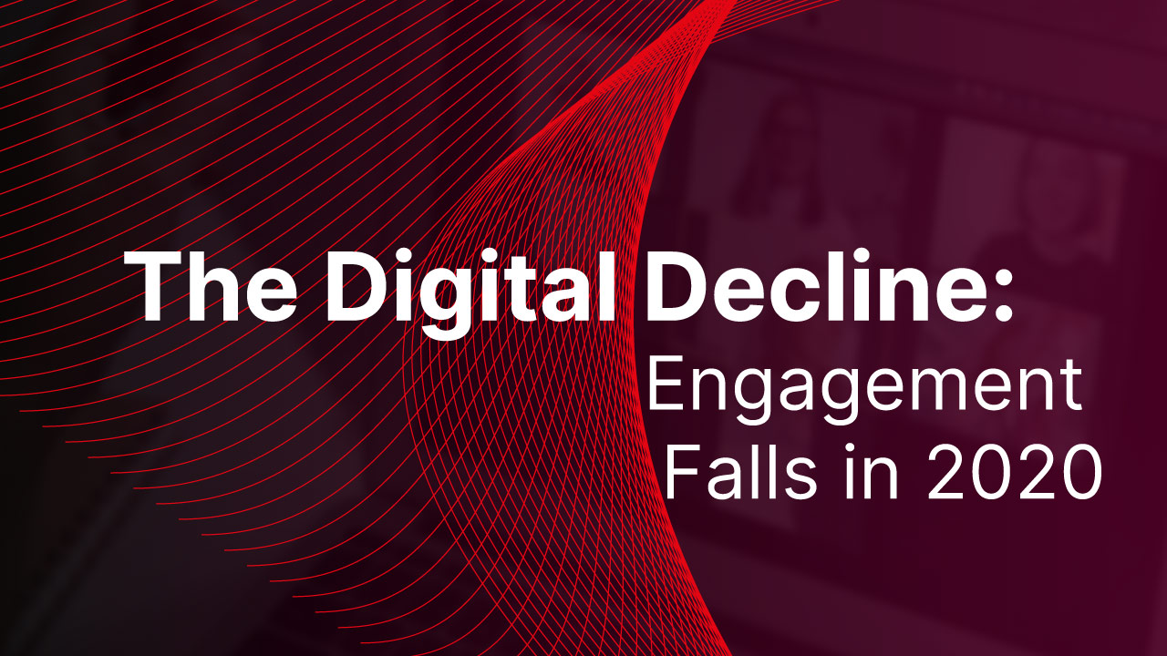 Cover image for post: The Digital Decline: Engagement Falls in 2020
