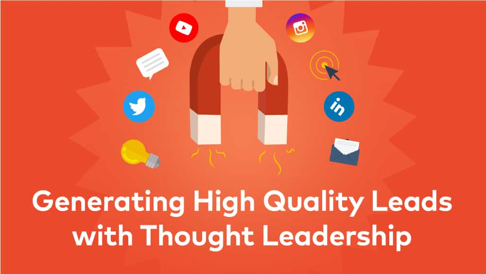 Cover image for post: Generating High Quality Leads with Thought Leadership
