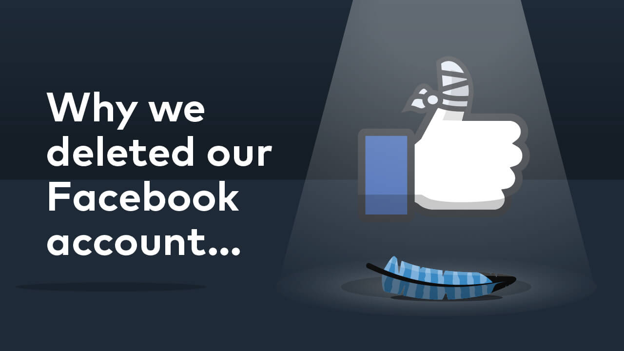 Cover image for post: 4 Reasons Why We Deleted Our Faceboook Page